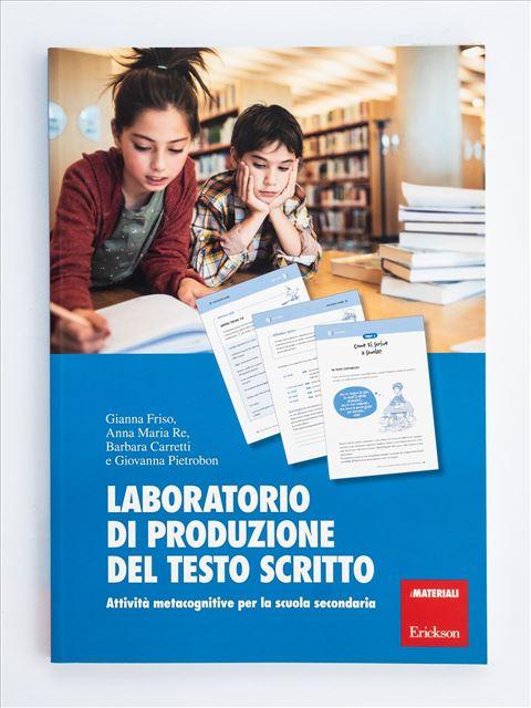 Laboratorio di produzione del testo scritto - Italiano / Storia / Geografia - Erickson