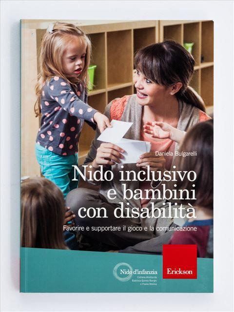 Nido inclusivo e bambini con disabilità - BES (Bisogni Educativi Speciali): libri, corsi e guide - Erickson