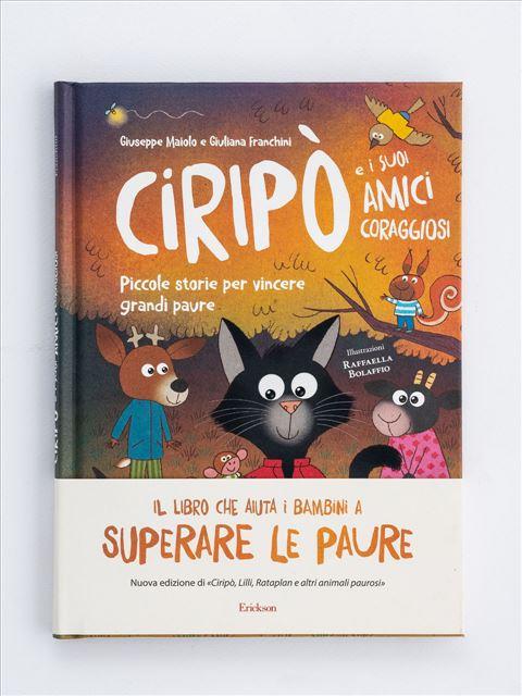 Ciripò e i suoi amici coraggiosi - Narrativa per Ragazzi e Bambini - Erickson