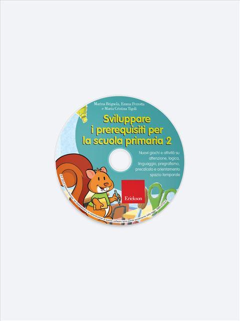 Sviluppare i prerequisiti per la scuola primaria - Volume 2 - Simpatici libri per il passaggio alla scuola primaria - Erickson 2