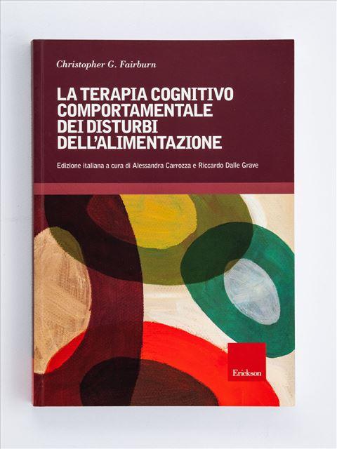 La terapia cognitivo-comportamentale dei disturbi dell'alimentazione - Psichiatria - Erickson