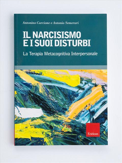Il narcisismo e i suoi disturbi - Psicoterapia età adulta - Erickson