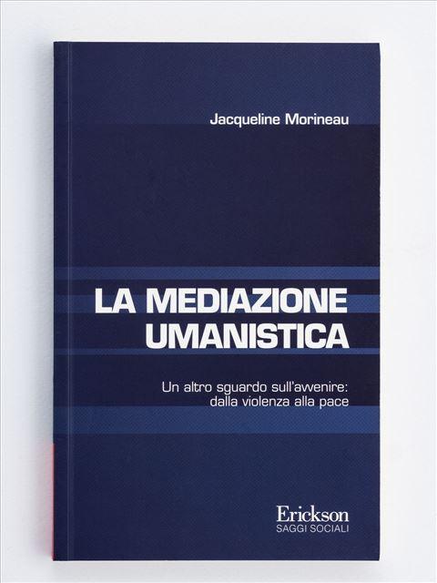 La mediazione umanistica - Teoria e metodologia del servizio sociale - Libri - Erickson