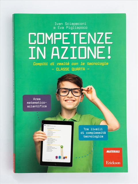 Competenze in azione! - Classe quarta - Area matematico-scientifica - realtà - Erickson