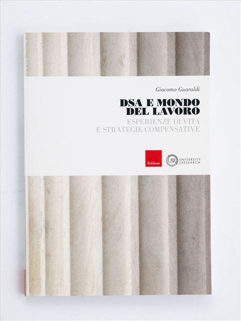 DSA e mondo del lavoro - Libri e corsi su DSA, disturbi specifici apprendimento - Erickson