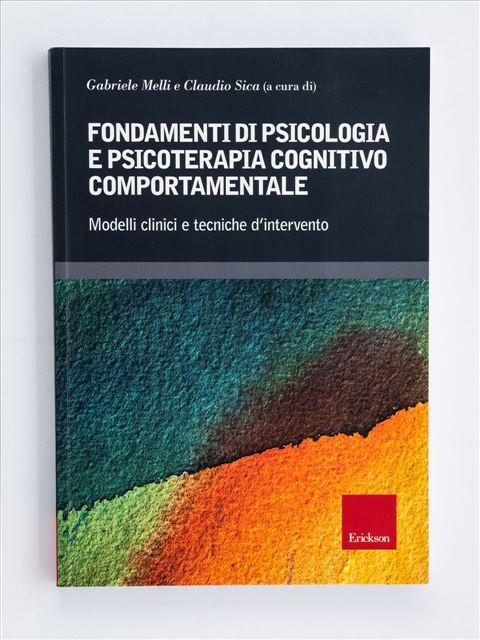 Fondamenti di psicologia e psicoterapia cognitivo comportamentale - Psicoterapia età adulta - Erickson
