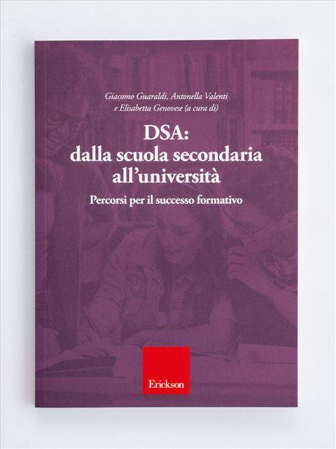 DSA: dalla scuola secondaria all'università - Ist. Comprensivo / Circolo Didattico - Erickson