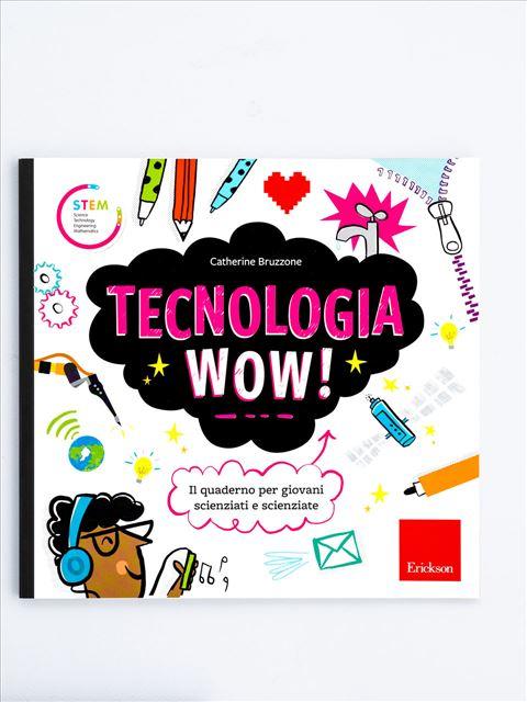 Tecnologia Wow! - Matematica scienze e tecnologia - Erickson