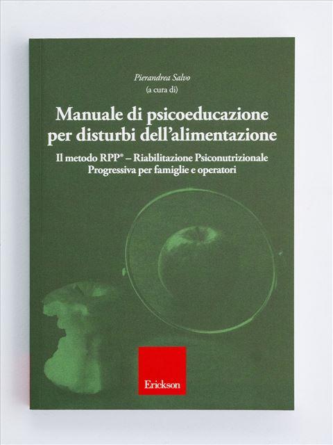 Manuale di psicoeducazione per disturbi dell'alimentazione - Psicologia età adulta - Erickson