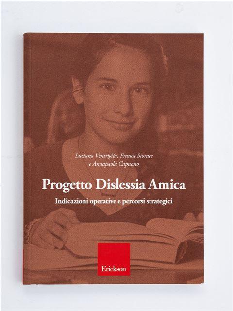 Progetto Dislessia Amica - Matematica / Scienze / Fisica - Erickson