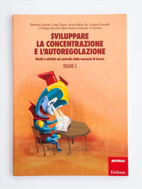 Sviluppare la concentrazione e l'autoregolazione - Volume 3 - Metamemoria - Libri - Erickson