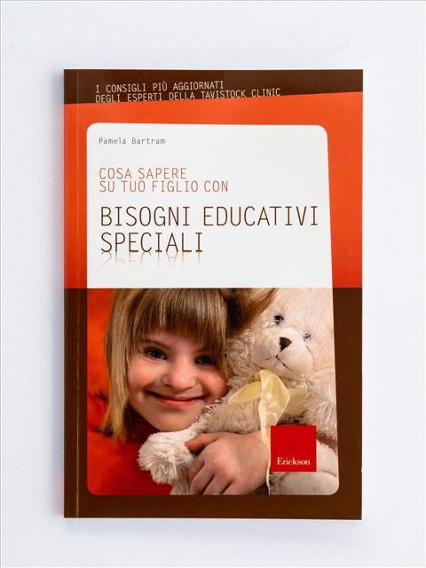 Cosa sapere su tuo figlio con bisogni educativi speciali - 10 cose che ogni bambino con autismo vorrebbe che  - Libri - Erickson