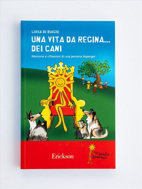 Una vita da regina... dei cani - Assistere gli anziani - EVITARE STRESS INUTILI - Libri - Erickson