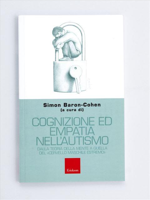 Cognizione ed empatia nell'autismo - L'autismo dalla prima infanzia all'età adulta - Libri - Erickson