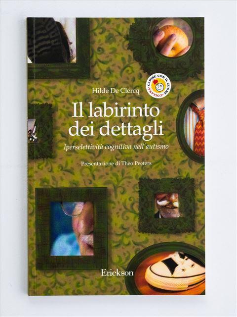 Il labirinto dei dettagli - Libri - Erickson