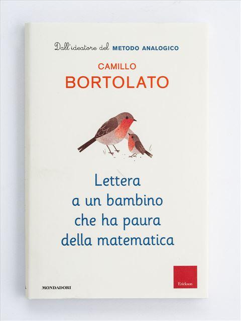 Lettera a un bambino che ha paura della matematica - Metodo Analogico Bortolato: libri per matematica e italiano - Erickson
