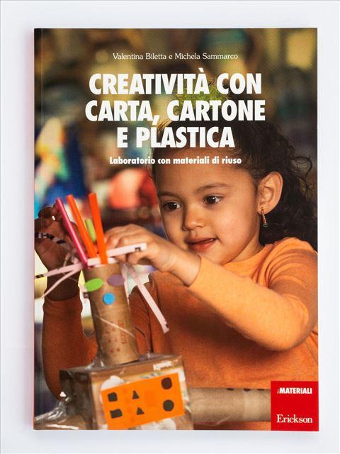 Creatività con carta, cartone e plastica - Laboratori e attività in gruppo - Erickson