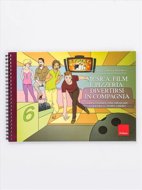 Musica, film e pizzeria: divertirsi in compagnia - Libri di didattica, psicologia, temi sociali e narrativa - Erickson