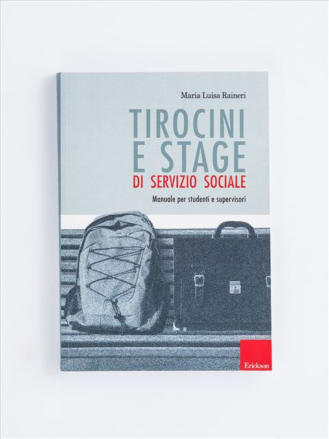 Tirocini e stage di servizio sociale - Diventare assistente sociale - Erickson