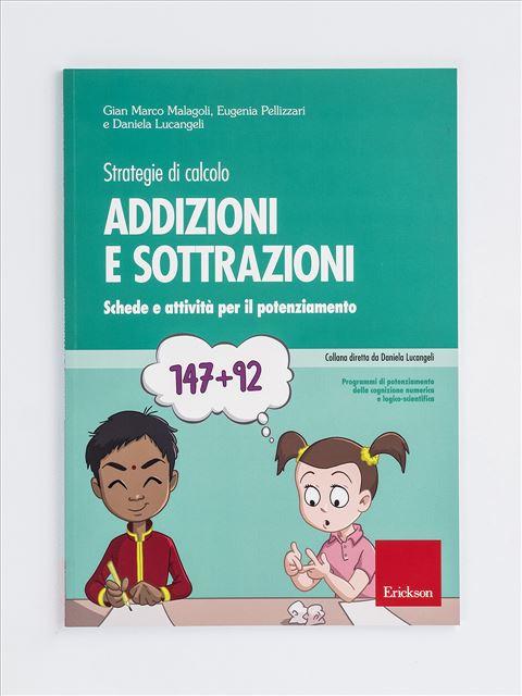 Addizioni e sottrazioni - Strategie di calcolo - Prevenzione e trattamento delle difficoltà di nume - Libri - App e software - Erickson