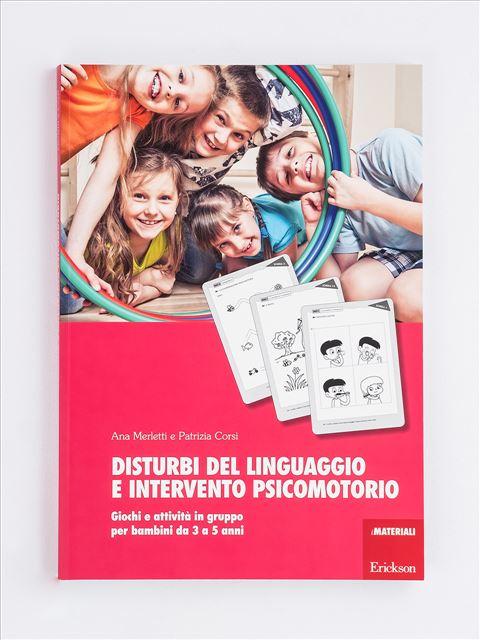 Disturbi del linguaggio e intervento psicomotorio - Metodologia e Linguaggio funzionale - Erickson