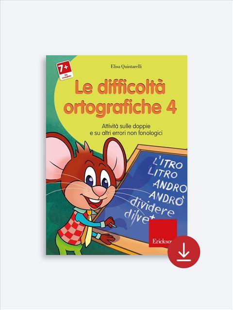 Le difficoltà ortografiche - Volume 4 - App e software per Scuola, Autismo, Dislessia e DSA - Erickson 2