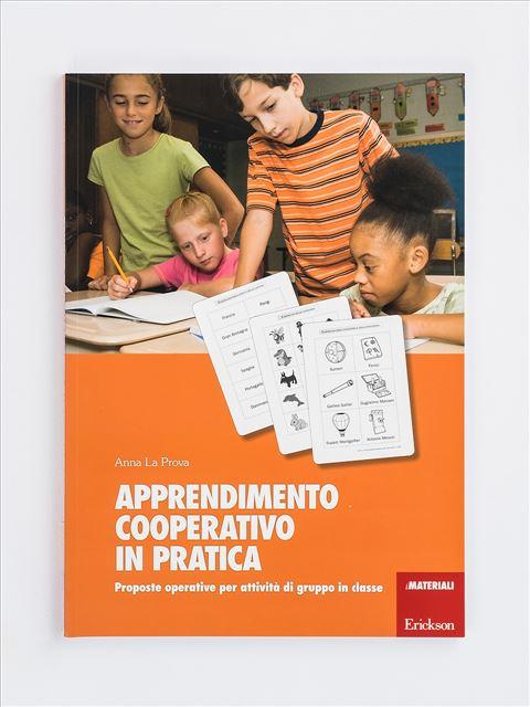 Apprendimento cooperativo in pratica - Apprendimento cooperativo - Erickson