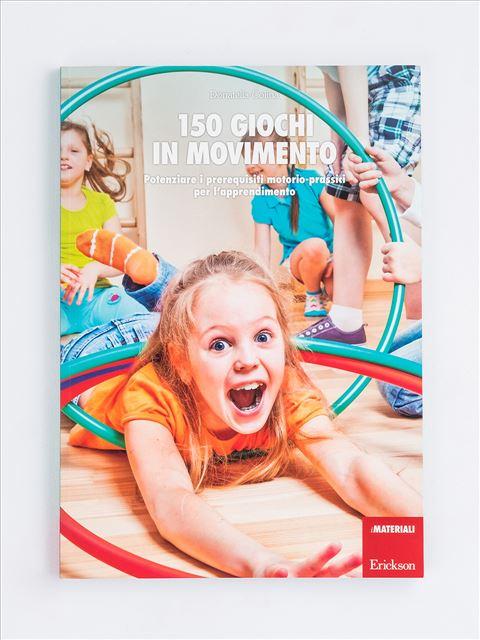 150 giochi in movimento - Motricità - Erickson