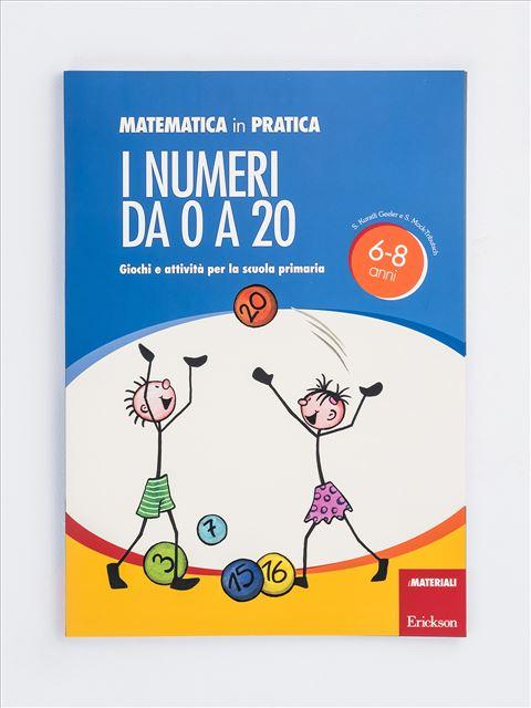 I numeri da 0 a 20 (Serie: Matematica in pratica) - Lessico del numero - Erickson