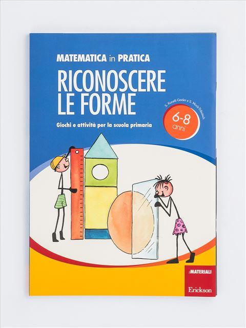 Riconoscere le forme (Serie: Matematica in pratica) - Percezione Spaziale - Erickson
