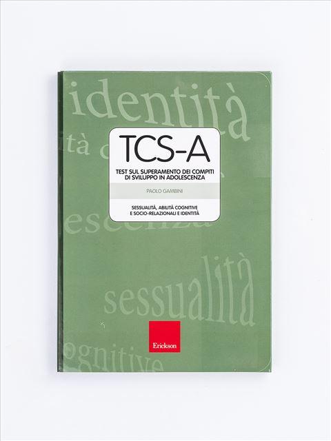 TCS-A – Test sul superamento dei compiti di sviluppo in adolescenza - Valutazione psicologica - Erickson
