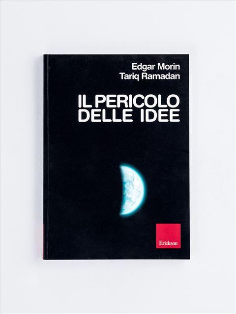 Il pericolo delle idee - Libri di didattica, psicologia, temi sociali e narrativa - Erickson