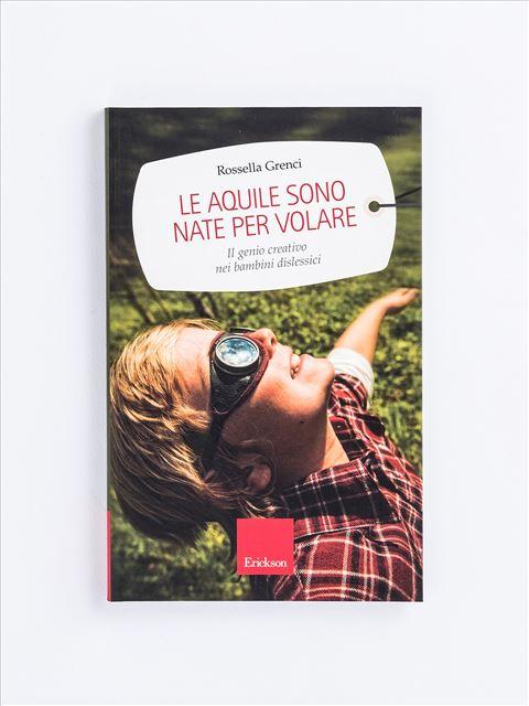 Le aquile sono nate per volare - Self-help: libri sull'auto aiuto - Erickson