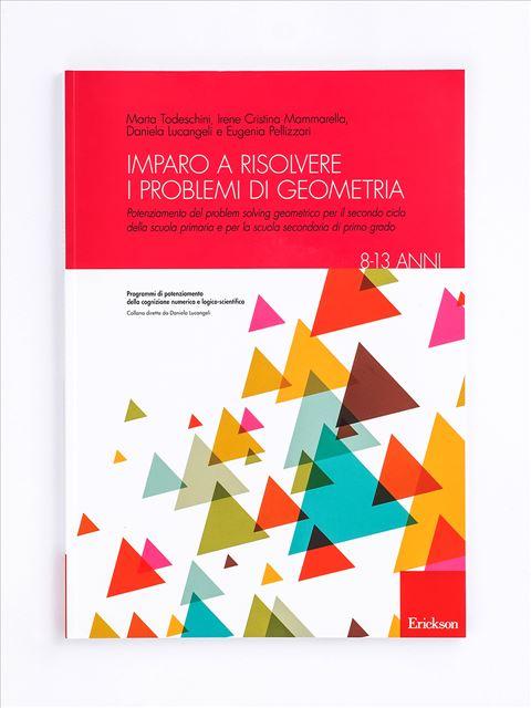 Imparo a risolvere i problemi di geometria - Geometria - Erickson