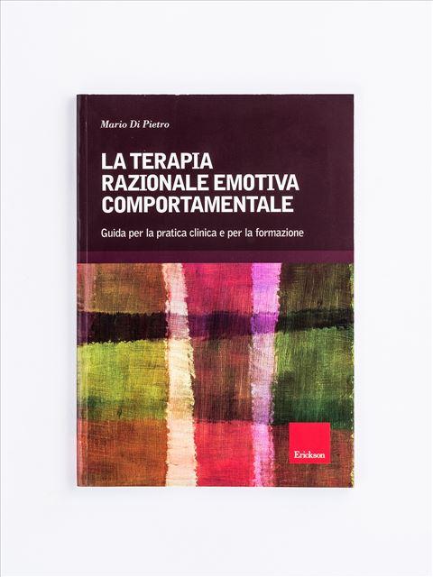 La terapia razionale emotiva comportamentale - Psicoterapia età adulta - Erickson