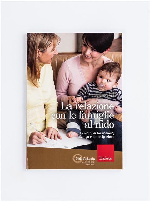 La relazione con le famiglie al nido - Libri per bambini da 0 a 3 anni e per educatori Asilo Nido - Erickson