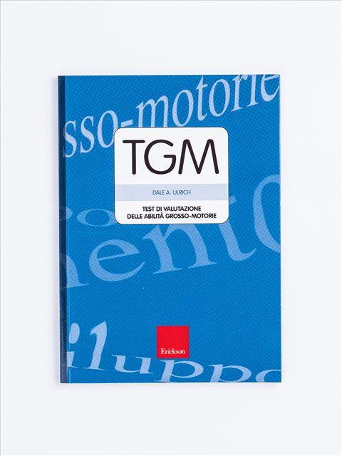 Test TGM - Valutazione delle abilità grosso-motorie - Motricità Globale - Erickson