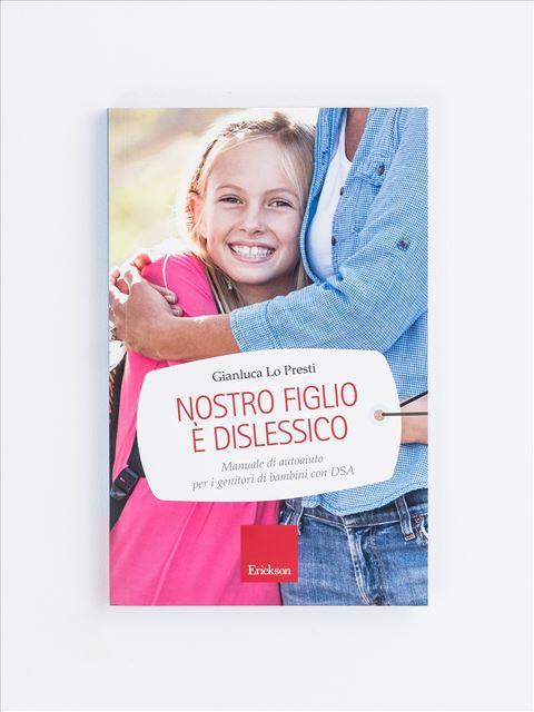 Nostro figlio è dislessico - Missione compiti - Libri - Erickson