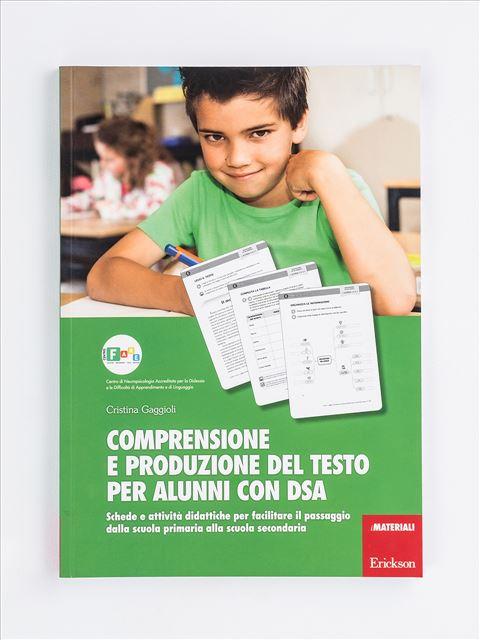 Comprensione e produzione del testo per alunni con DSA - Libri sulla Dislessia in bambini, ragazzi e adulti - Erickson