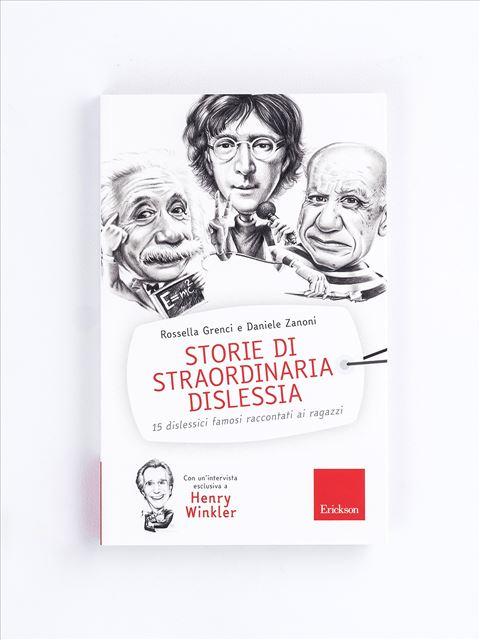 Storie di straordinaria dislessia - Libri di didattica, psicologia, temi sociali e narrativa - Erickson