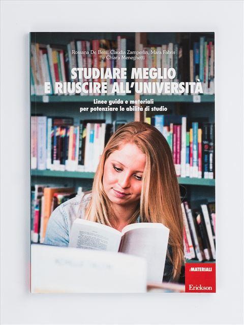 Studiare meglio e riuscire all'università - Abilità / metodo di studio - Erickson