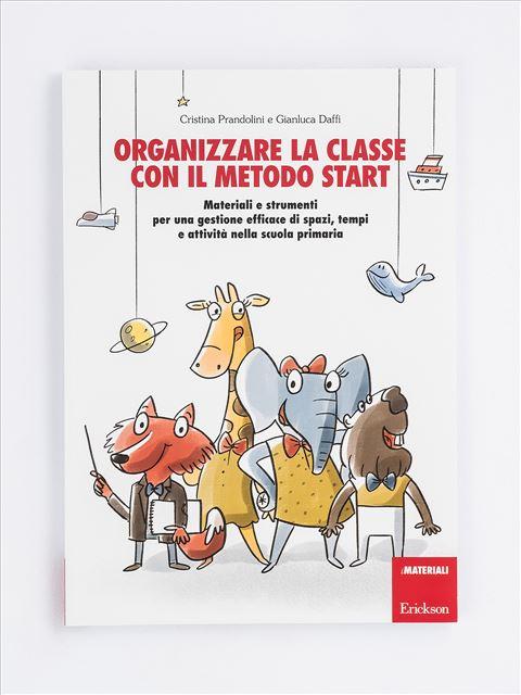 Organizzare la classe con il metodo START - Libri - Erickson