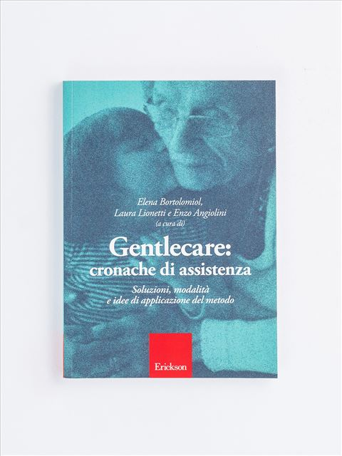 Gentlecare cronache di assistenza - Libri su Anziani con Alzheimer e demenze - Erickson