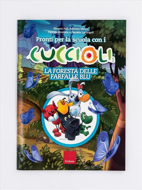 Pronti per la scuola con i CUCCIOLI - La foresta delle farfalle blu - Simpatici libri per il passaggio alla scuola primaria - Erickson