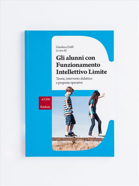Gli alunni con Funzionamento Intellettivo Limite - Disabilità intellettiva a scuola - Libri - Erickson