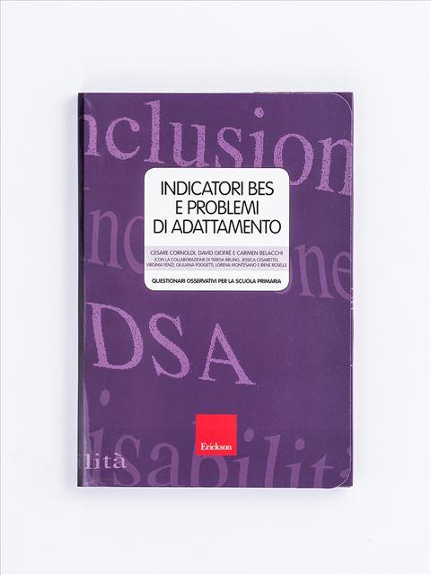 Indicatori BES e problemi di adattamento - Cesare Cornoldi - Erickson