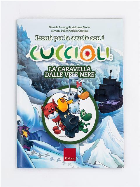 Pronti per la scuola con i CUCCIOLI - La caravella dalle vele nere - Simpatici libri per il passaggio alla scuola primaria - Erickson