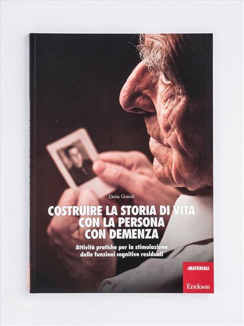 Costruire la storia di vita con la persona con demenza - Libri su Anziani con Alzheimer e demenze - Erickson