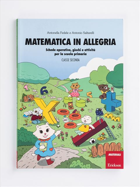 Matematica in allegria - Classe seconda - Procedure di calcolo orale - Erickson