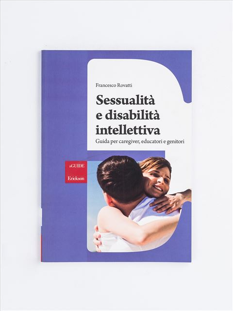 Sessualità e disabilità intellettiva - Disabilità intellettiva - Erickson